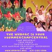 Register NOW for WHBPAC Summer Camps! #SummerCampCentral